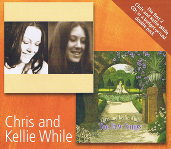 The first two Chris & Kellie While CDs in a double pack, 2011