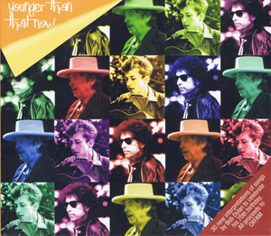 Younger Than That Now (A tribute to Bob Dylan - Double CD), 2011